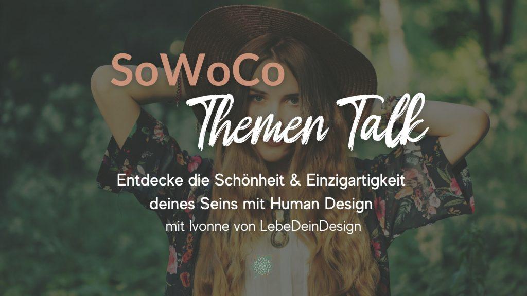 Themen Talk – Entdecke die Schönheit & Einzigartigkeit deines Seins mit Human Design